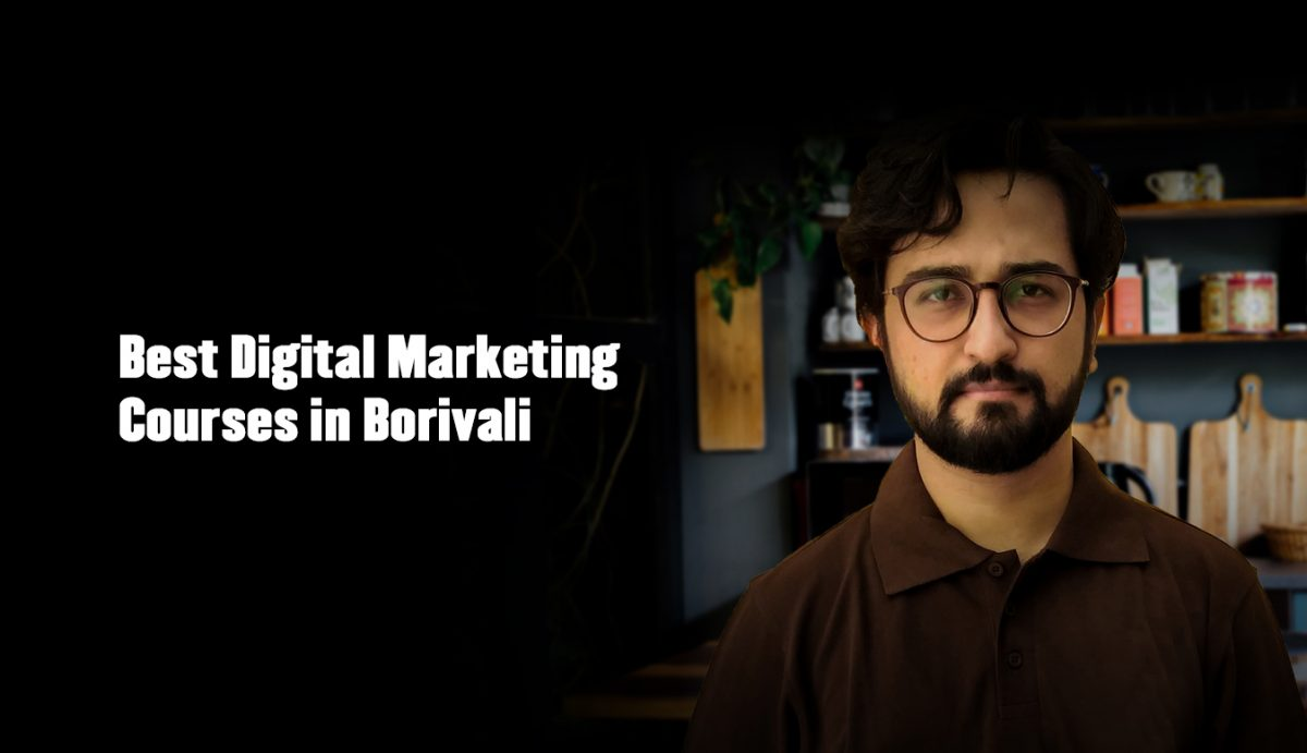 Best Digital Marketing Courses in Borivali with Placement Assistance