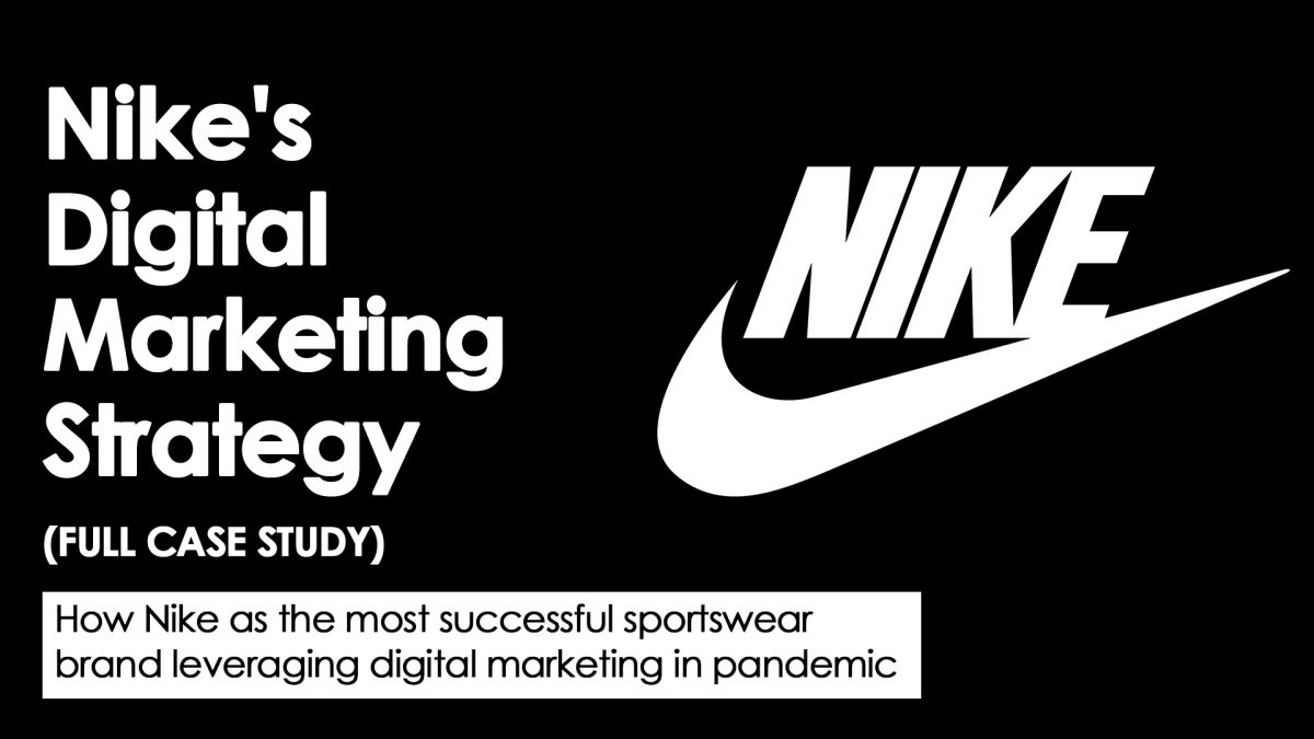 How Nike as the most successful sportswear brand leveraging digital marketing in pandemic (Case Study)